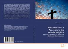 Bookcover of Aleksandr Men`'s Approach to the World's Religions