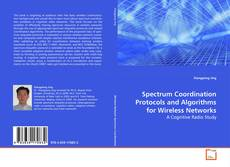 Portada del libro de Spectrum Coordination Protocols and Algorithms for Wireless Networks