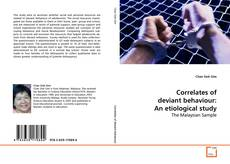 Bookcover of Correlates of deviant behaviour: An etiological study