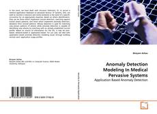 Bookcover of Anomaly Detection Modeling In Medical Pervasive Systems