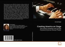 Capa do livro de Creating America on Stage