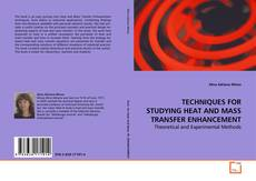 Copertina di TECHNIQUES FOR STUDYING HEAT AND MASS TRANSFER ENHANCEMENT