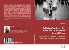 Couverture de Addiction Treatment for Youth and Its Impact on Mental Illness