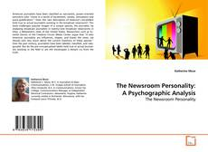Обложка The Newsroom Personality: A Psychographic Analysis
