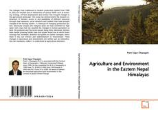 Bookcover of Agriculture and Environment in the Eastern Nepal Himalayas
