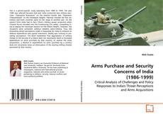 Copertina di Arms Purchase and Security Concerns of India (1986-1999)