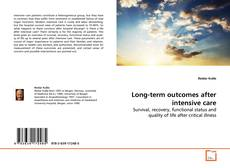 Bookcover of Long-term outcomes after intensive care