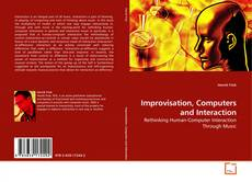 Bookcover of Improvisation, Computers and Interaction