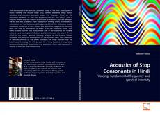 Bookcover of Acoustics of Stop Consonants in Hindi