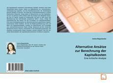 Buchcover von Alternative Ansätze zur Berechnung der Kapitalkosten