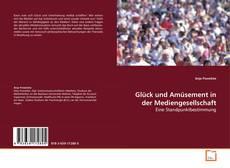 Buchcover von Glück und Amüsement in der Mediengesellschaft