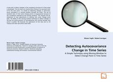 Bookcover of Detecting Autocovariance Change in Time Series