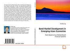 Bookcover of Bond Market Development in Emerging Asian Economies