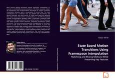 Bookcover of State Based Motion Transitions Using Framespace Interpolation