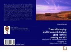 Borítókép a  Thermal Mapping and Lineament Analysis using Remote sensing and GIS - hoz