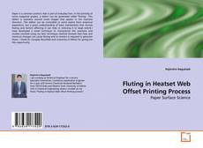 Bookcover of Fluting in Heatset Web Offset Printing Process