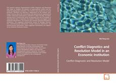 Bookcover of Conflict Diagnotics and Resolution Model in an Economic Institution
