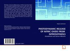 Buchcover von PHOTODYNAMIC RELEASE OF NITRIC OXIDE FROM  NITROSOTHIOLS