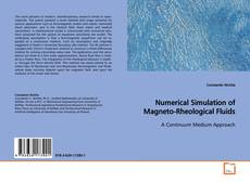 Bookcover of Numerical Simulation of Magneto-Rheological Fluids