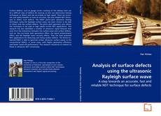 Buchcover von Analysis of surface defects using the ultrasonic Rayleigh surface wave