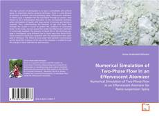 Bookcover of Numerical Simulation of Two-Phase Flow in an Effervescent Atomizer