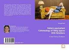Bookcover of Pattern-equivariant Cohomology of Tiling Spaces With Rotations