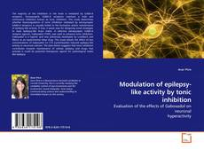 Couverture de Modulation of epilepsy-like activity by tonic inhibition