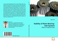 Bookcover of Stability of Rotor-Bearing-Seal Systems