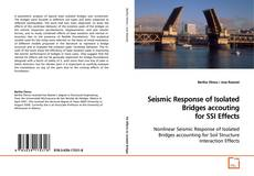 Bookcover of Seismic Response of Isolated Bridges accouting for SSI Effects