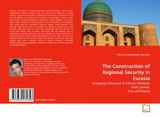 Bookcover of The Construction of Regional Security in Eurasia