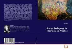 Portada del libro de Border Pedagogy for Democratic Practice