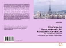 Bookcover of Integration der MigrantenInnen in den französischen Arbeitsmarkt