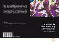 Bookcover of Unveiling the Truth of Hip Hop