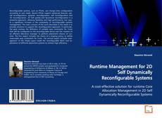 Copertina di Runtime Management for 2D Self Dynamically Reconfigurable Systems
