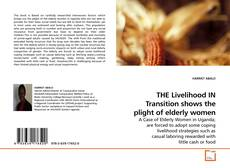 Buchcover von THE Livelihood IN Transition shows the plight of elderly women
