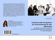 Interkulturelle Kompetenz als Voraussetzung für das Marketing kitap kapağı