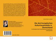 Portada del libro de Die  drei Europäischen Kulturhauptstädte in  Deutschland