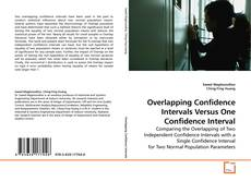 Copertina di Overlapping Confidence Intervals Versus One Confidence Interval