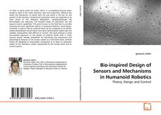 Couverture de Bio-inspired Design of Sensors and Mechanisms in Humanoid Robotics