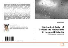 Bookcover of Bio-inspired Design of Sensors and Mechanisms in Humanoid Robotics