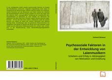 Bookcover of Psychosoziale Faktoren in der Entwicklung von Laienmusikern