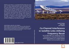 Couverture de Co-Channel Interference in Satellite Links Utilizing Frequency Reuse