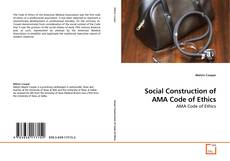 Portada del libro de Social Construction of AMA Code of Ethics