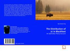 Bookcover of The Distribution of /s/ in Blackfoot