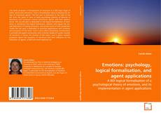 Bookcover of Emotions: psychology, logical formalisation, and agent applications