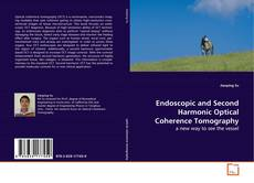 Bookcover of Endoscopic and Second Harmonic Optical Coherence Tomography