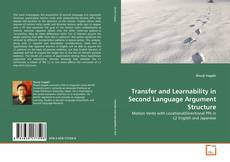 Bookcover of Transfer and Learnability in Second Language Argument Structure