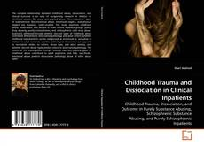 Bookcover of Childhood Trauma and Dissociation in Clinical Inpatients
