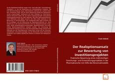 Portada del libro de Der Realoptionsansatz zur Bewertung von Investitionsprojekten