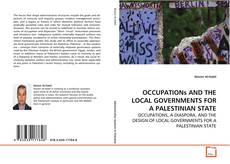 Bookcover of OCCUPATIONs AND THE LOCAL GOVERNMENTS FOR A PALESTINIAN STATE